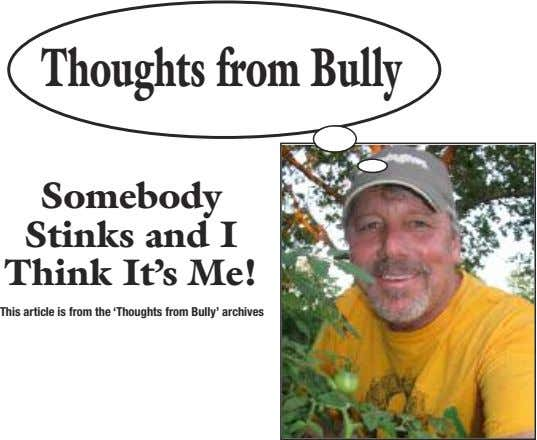 ThoughtsfromBully Somebody Stinks and I Think It's Me! This article is from the 'Thoughts from