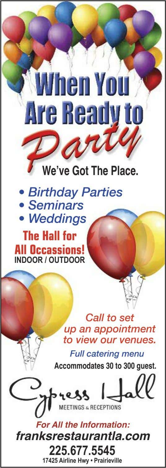 We'veGot ThePlace. • Birthday Parties • Seminars • Weddings The Hall for All Occassions! INDOOR