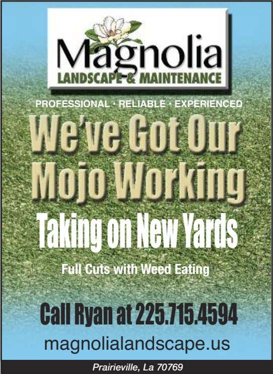 PROFESSIONAL • RELIABLE • EXPERIENCED TakingonNewYards Full Cuts with Weed Eating CallRyanat225.715.4594