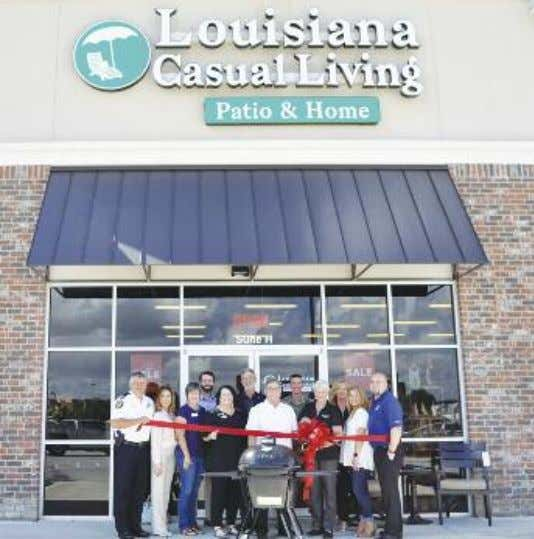 WELCOMING LOUISIANA CASUAL LIVING Louisiana Casual Living held a ribbon-cutting ceremony on Wednesday, October 3rd to