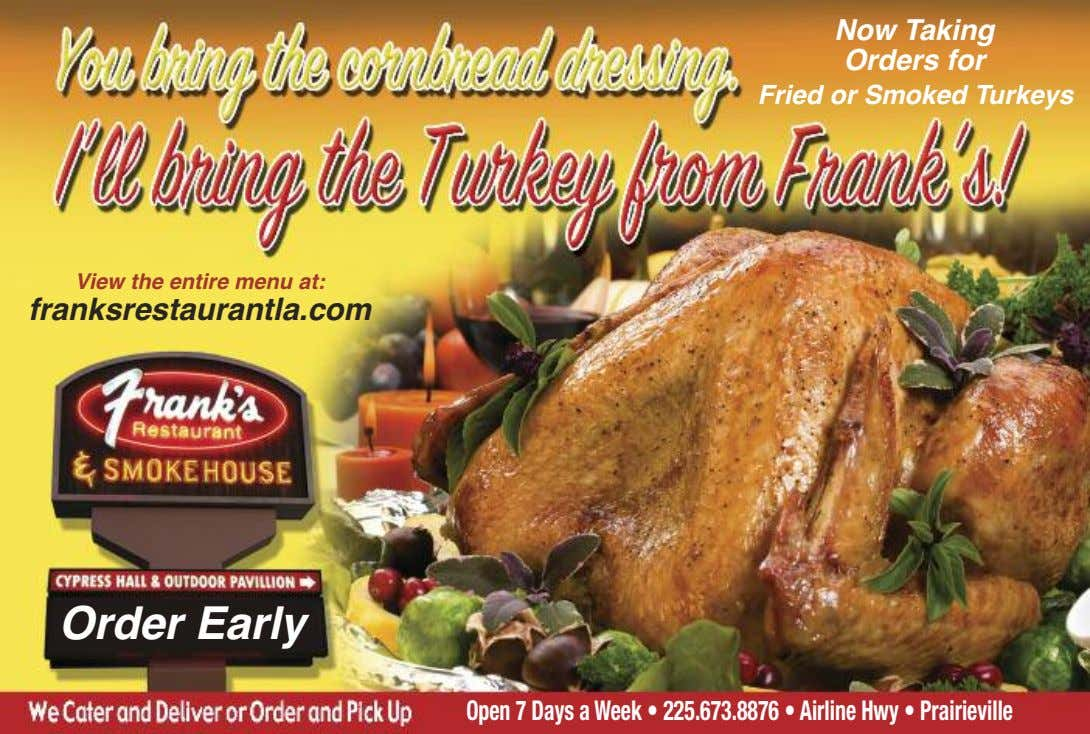 Now Taking Orders for Fried or Smoked Turkeys View the entire menu at: franksrestaurantla.com Order