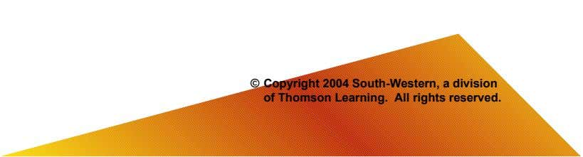 © Copyright 2004 South-Western, a division of Thomson Learning. All rights reserved.