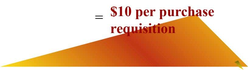$10 per purchase = requisition