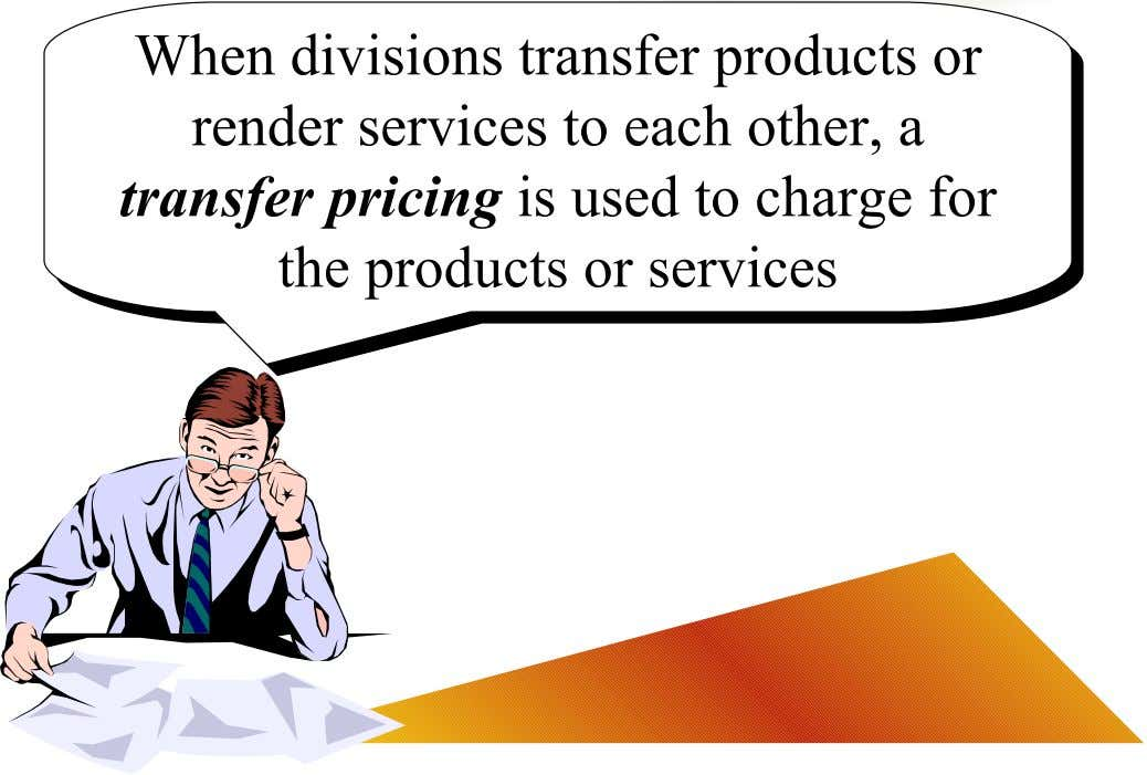 When divisions transfer products or When divisions transfer products or render services to each other, a