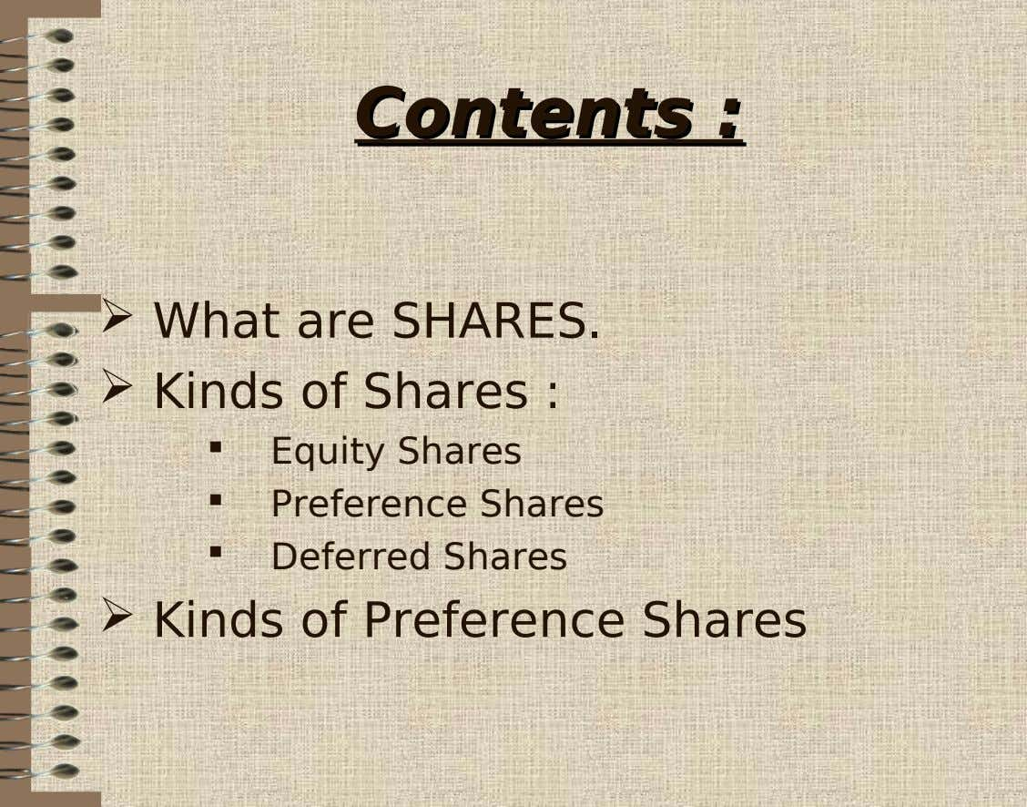 ContentsContents ::  What are SHARES.  Kinds of Shares :  Equity Shares 