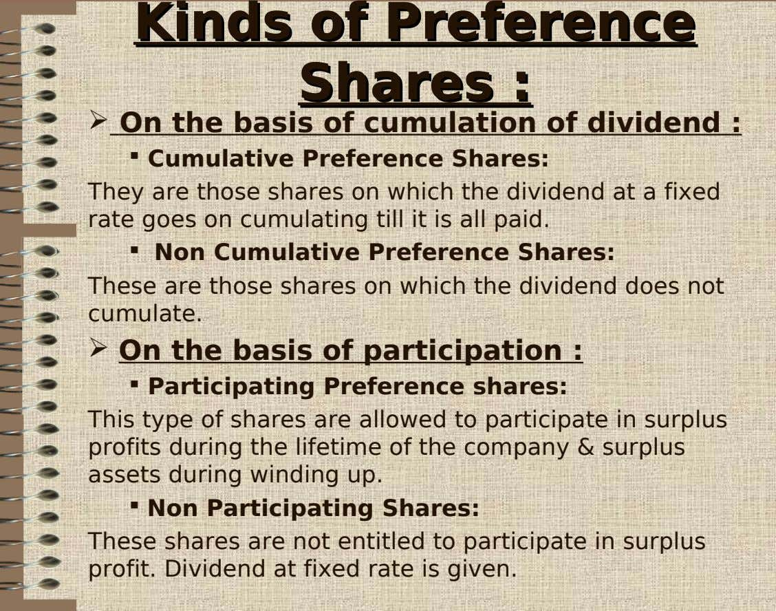 KindsKinds ofof PreferencePreference SharesShares ::  On the basis of cumulation of dividend : 