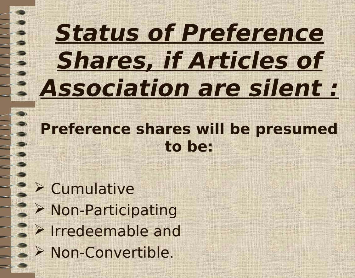Status of Preference Shares, if Articles of Association are silent : Preference shares will be