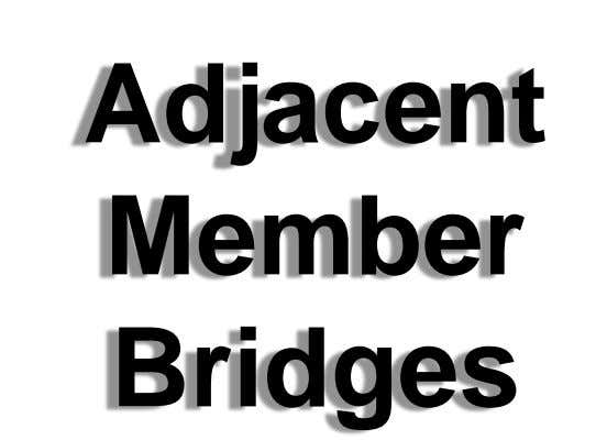 Adjacent Member Bridges