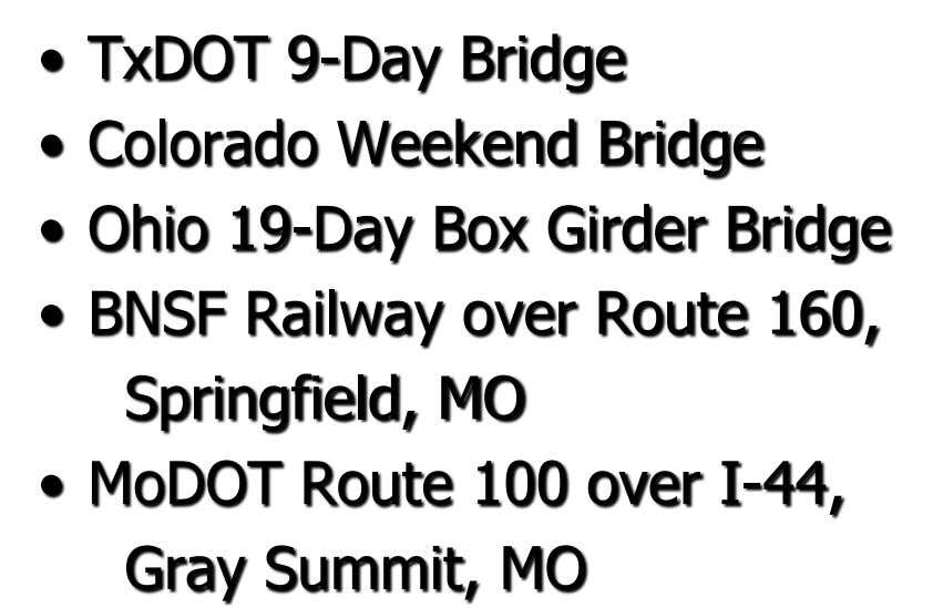 • TxDOT 9-Day Bridge • Colorado Weekend Bridge • Ohio 19-Day Box Girder Bridge • BNSF