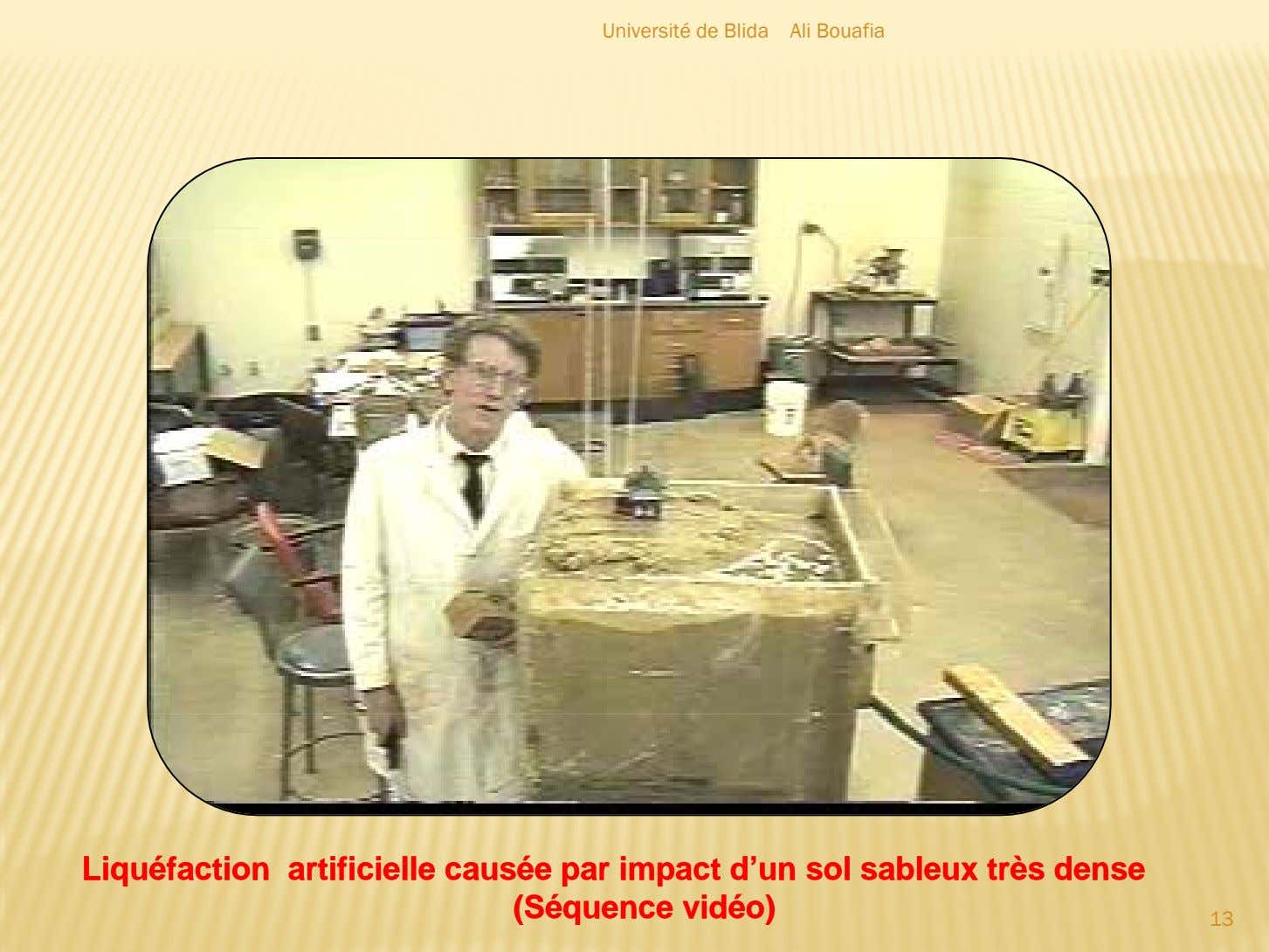 Université de Blida Ali Bouafia LiquéfactionLiquéfaction artificielleartificielle causéecausée parpar impactimpact