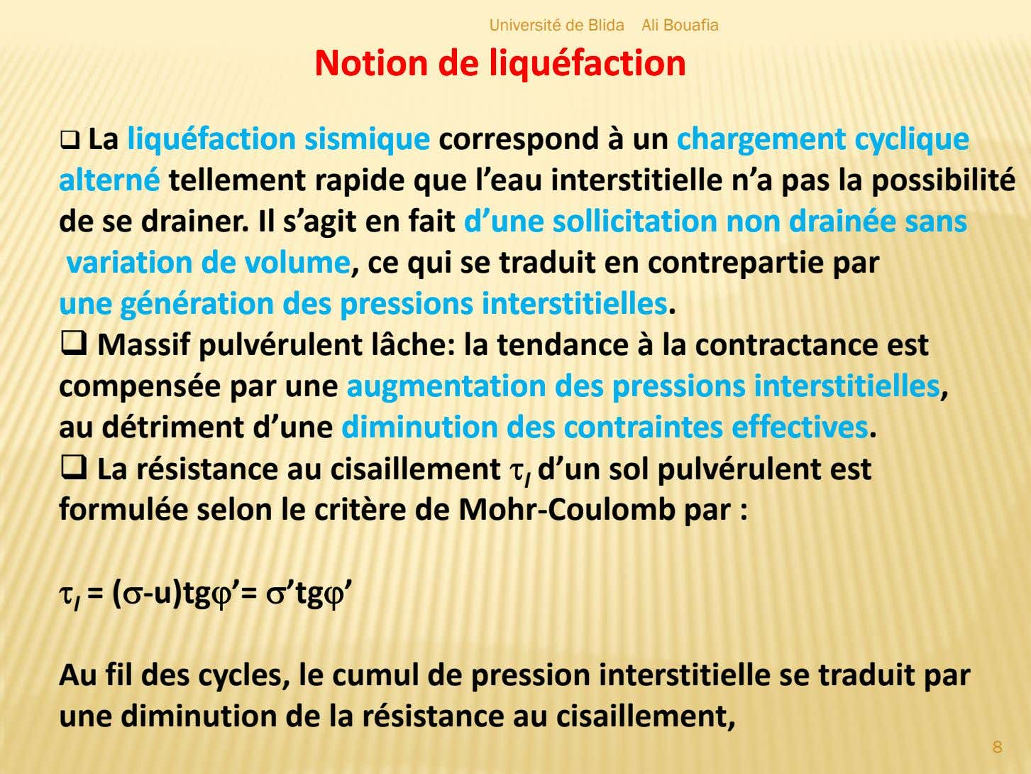 Université de Blida Ali Bouafia NotionNotion dede liquéfactionliquéfaction La liquéfactionliquéfaction