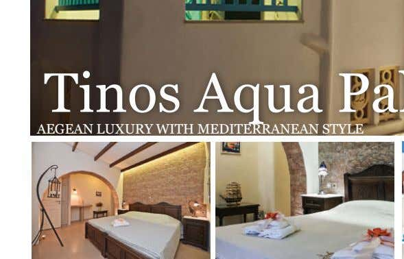 Tinos Aqua Palazzo AEGEAN LUXURY WITH MEDITERRANEAN STYLE The Tinos Aqua Palazzo complex with its Cycladic