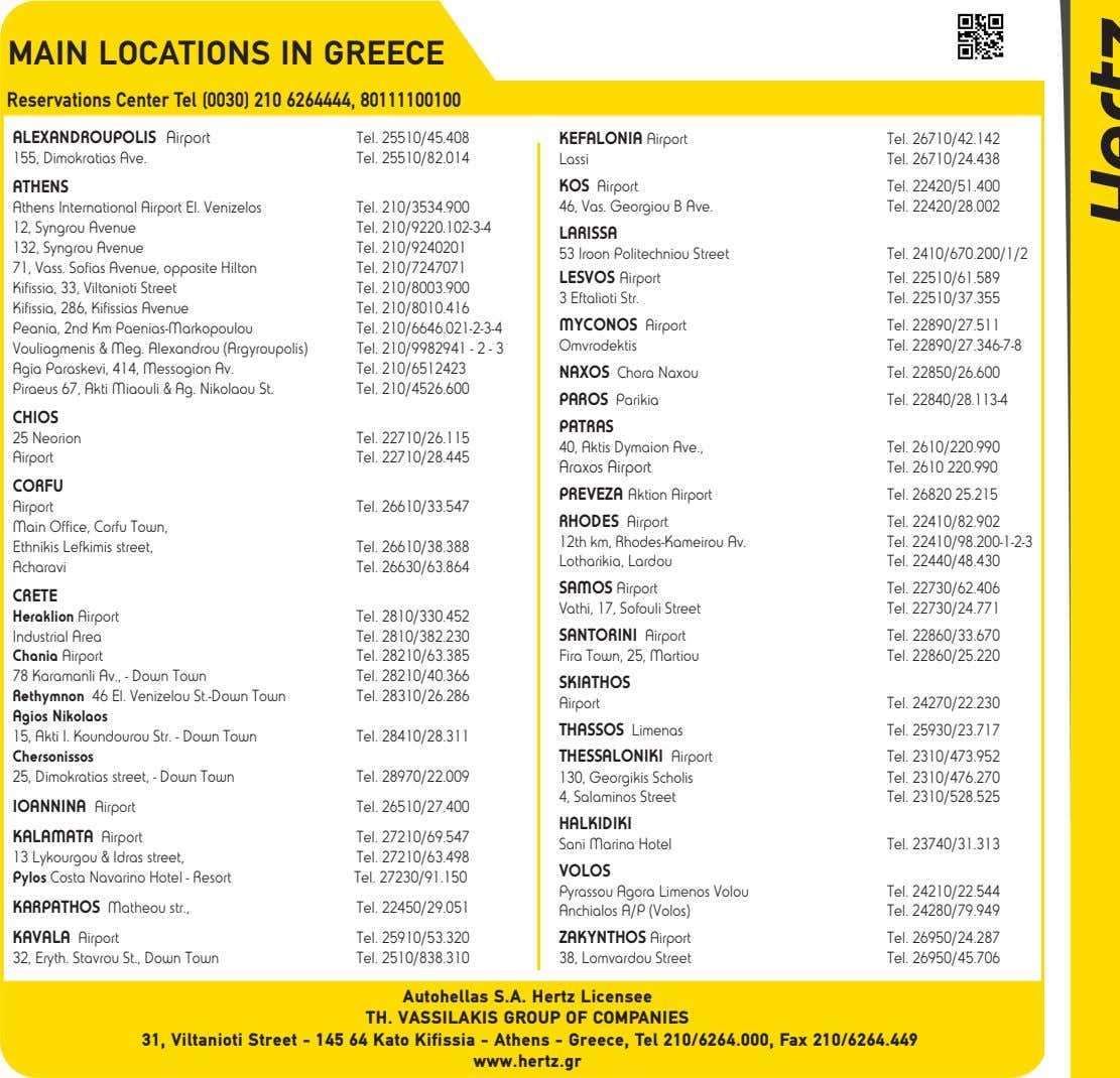 MAIN LOCATIONS IN GREECE Reservations Center Tel (0030) 210 6264444, 80111100100 ALEXANDROUPOLIS Airport Tel.