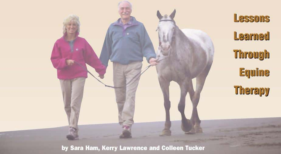 Lessons Lessons Learned Learned Through Through Equine Equine Therapy Therapy by Sara Ham, Kerry Lawrence