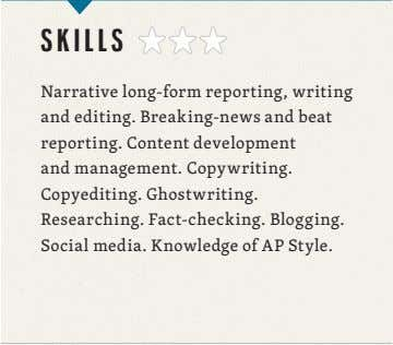 Narrative long-form reporting, writing and editing. Breaking-news and beat reporting. Content development and