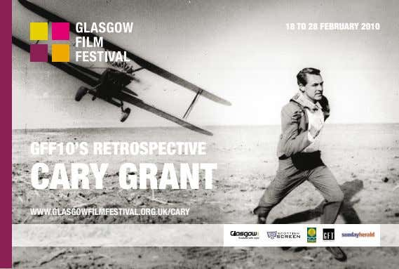 18 TO 28 FEBRUARY 2010 GFF10'S RETROSPECTIVE CARY GRANT WWW.GLASGOWFILMFESTIVAL.ORG.UK/CARY