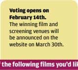 Voting opens on February 14th. The winning film and screening venues will be announced on