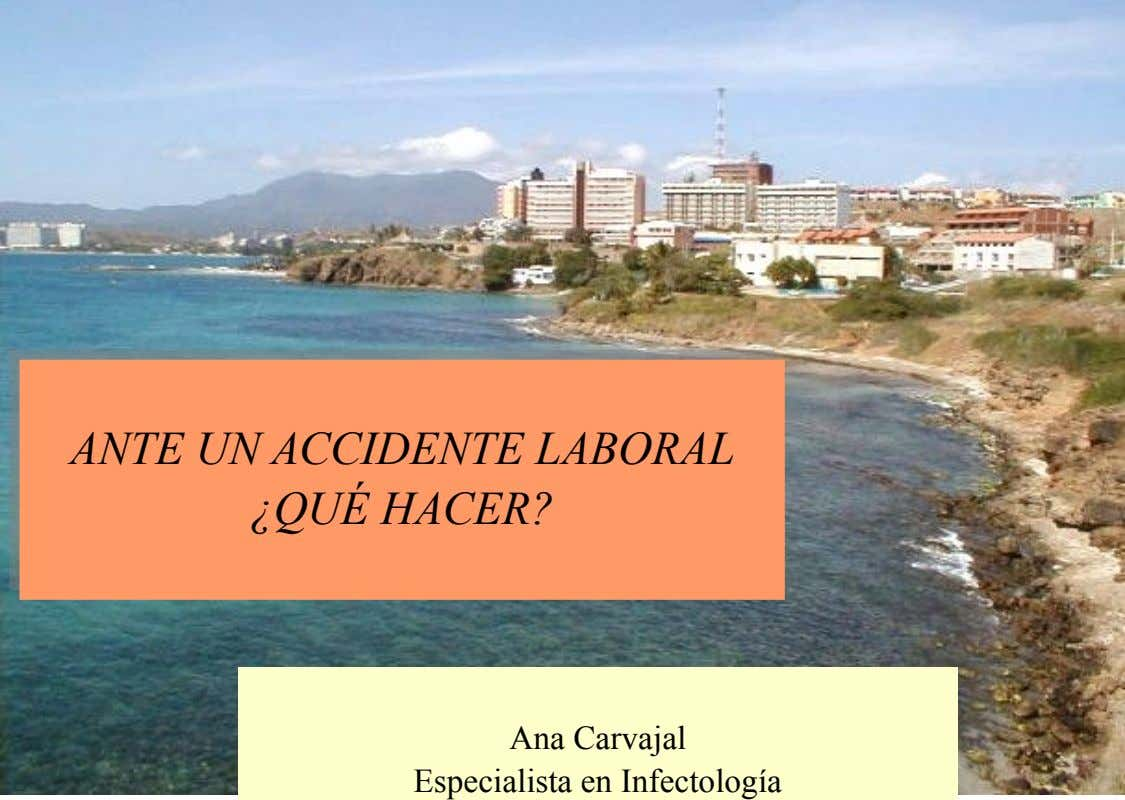 ANTE UN ACCIDENTE LABORAL ANTE UN ACCIDENTE LABORAL ¿QUÉ HACER? ¿QUÉ HACER? Ana Carvajal Ana Carvajal