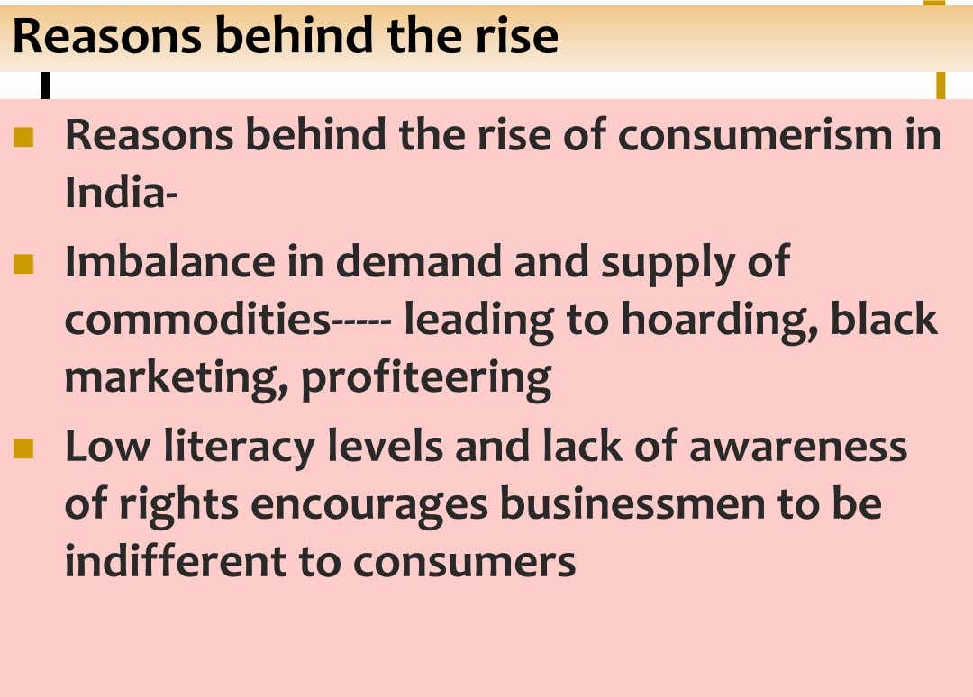 Reasons behind the rise  Reasons behind the rise of consumerism in India-  Imbalance in