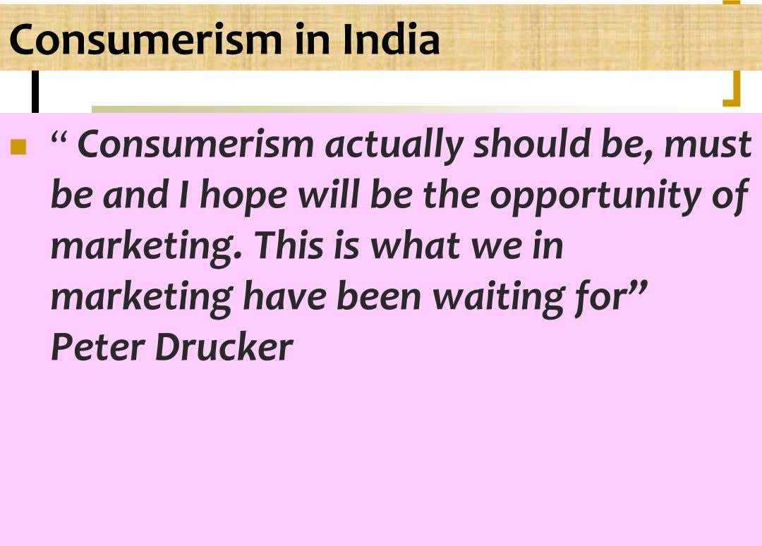 "Consumerism in India "" Consumerism actually should be, must  be and I hope will be"