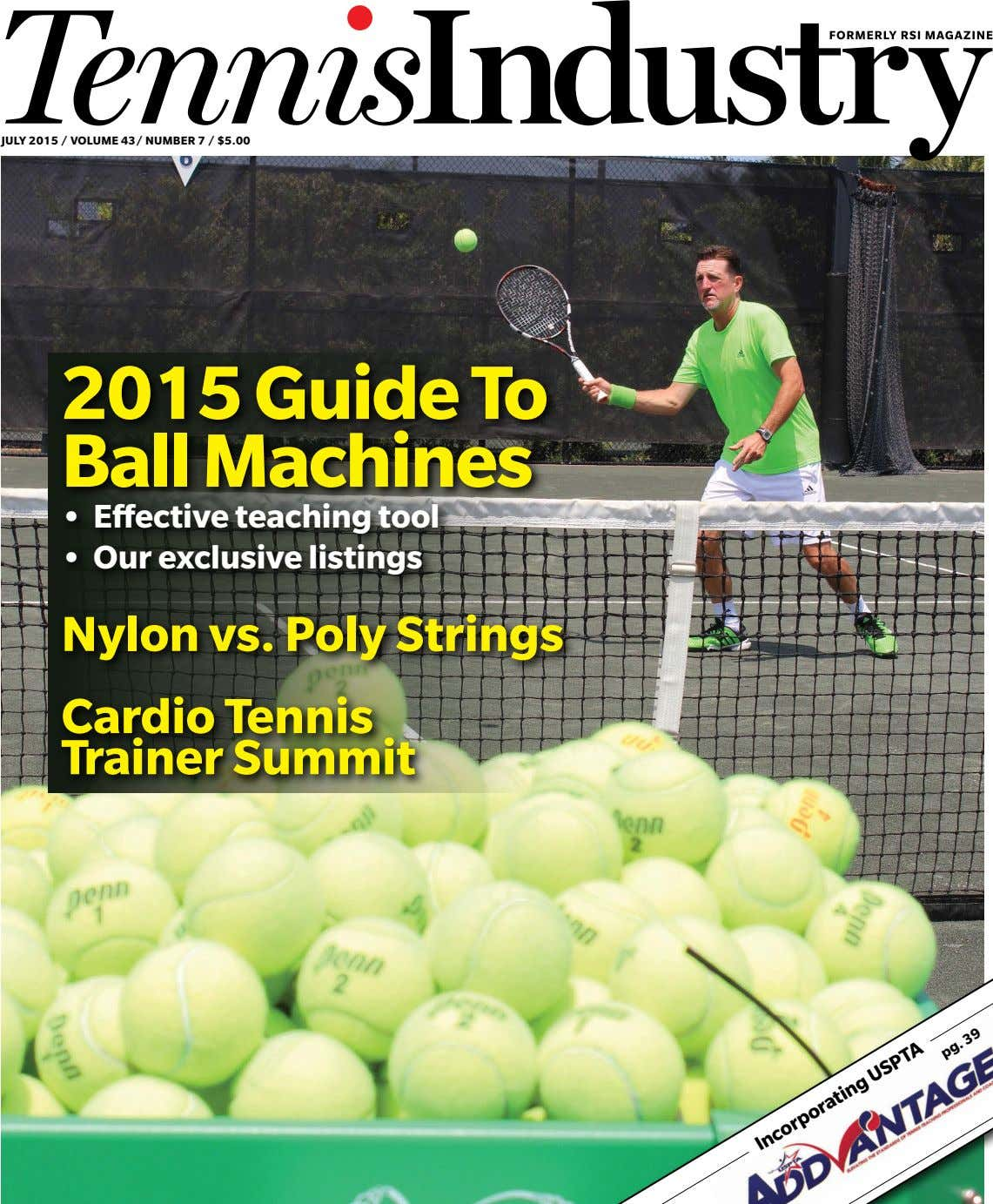 JULY 2015 / VOLUME 43/ NUMBER 7 / $5.00 2015 Guide To Ball Machines •