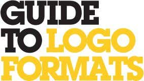 FILEFORMATGUIDE QUICK REFERENCE Whenever you hire anyone to create your logo, you'll end up with